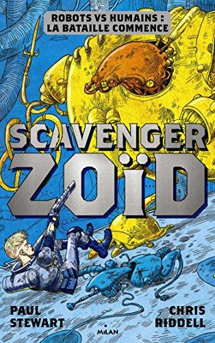 Scavenger , Tome 01: Scavenger Zoïd par Paul Stewart