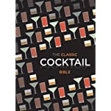 The Classic Cocktail Bible: Cocktails