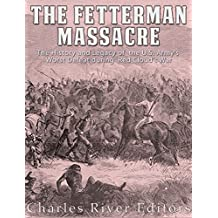 The Fetterman Massacre: The History and Legacy of the U.S. Army's Worst Defeat during Red Cloud's War  (English Edition)