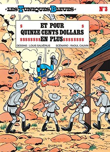 Les Tuniques Bleues, Tome 3 : Et pour quinze cents dollars en plus par Raoul Cauvin, Louis Salvérius
