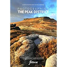 Photographing the Peak District: A Photo Location and Visitor Guidebook