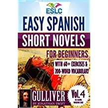 Gulliver: Easy Spanish Short Novels for Beginners With 60+ Exercises & 200-Word Vocabulary (ESLC Reading Workbook Series 4) (English Edition)