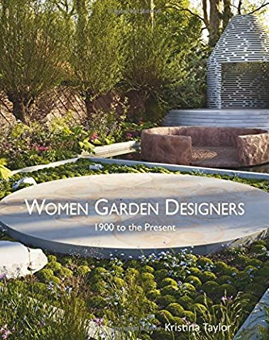 Women Garden Designers: 1900 to the