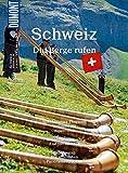 DuMont BILDATLAS Schweiz: Die Berge rufen (DuMont BILDATLAS E-Book)