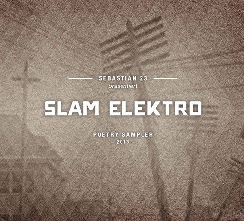 Slam Elektro: Poetry Sampler 2013
