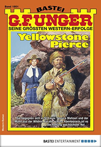 G. F. Unger 1951 - Western: Yellowstone Pierce (G.F.Unger)