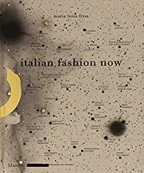 Italian Fashion Now (Mode) by Maria Luisa Frisa (2011-09-06)