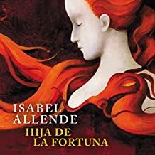Hija de la Fortuna [Daughter of Fortune]