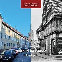Stadtbild im Wandel - Hildesheim (Arnhold & Kotyrba Architekturführer)