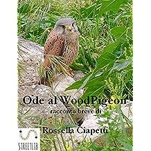 Ode al Woodpigeon - Ovvero come vivere liberi