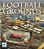 Football Grounds from the Air by Hay, Ian, Wells, Cassandra (2006) Hardcover
