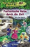 Das magische Baumhaus - Fantastische Reise durch die Zeit (Das magische Baumhaus - Sammelbände)