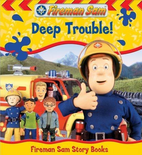 Fireman Sam: Deep Trouble (Fireman Sam Story Books) (2007-04-05)