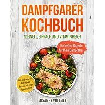 Suchergebnis Auf Amazon De Fur Dampfgarer Rezepte Bucher