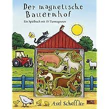 Der magnetische Bauernhof: Ein Spielbuch mit 15 Tiermagneten