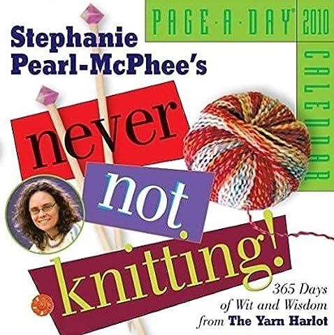 Never Not Knitting 2010de Page A Day Calendar