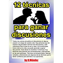12 Técnicas para Ganar Discusiones