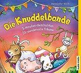 Die Knuddelbande: 3-Minuten-Geschichten für wundervolle Träume (Band 2)