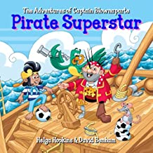 Captain Blownaparte - Pirate Superstar (Captain Blownaparte - Pirate Action Adventure Series)