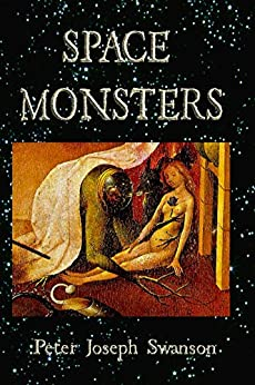 Space Monsters by [Swanson, Peter Joseph]