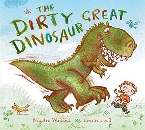 The Dirty Great Dinosaur by Martin Waddell (2009-03-05)