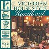 By Linda Osband - Victorian House Style Handbook