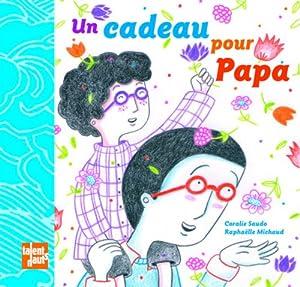 """Afficher """"Un Cadeau pour Papa"""""""