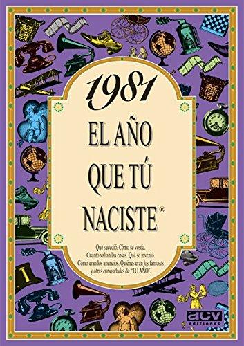 1981 EL AÑO QUE TU NACISTE (El año que tú naciste) por Rosa Collado