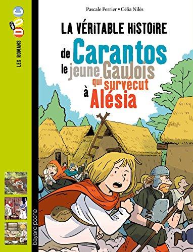 La véritable histoire de Carantos, le jeune Gaulois qui survécut à Alésia