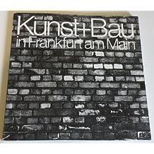 Kunst + Bau in Frankfurt am Main