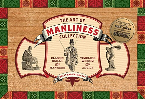 The Art of Manliness Collection: Classic Skills and Manners, Timeless Wisdom and Advice por Brett McKay
