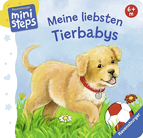 Preisvergleich Produktbild Meine liebsten Tierbabys: Ab 6 Monaten (ministeps Bücher)