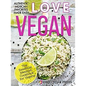 Vegan: The Essential Mexican Cookbook for Vegans: (+ FREE BONUS MUG CAKE COOKBOOK!) (