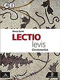 Lectio levis. Grammatica-Lezioni 1. Per i Licei e gli Ist. magistrali. Con e-book. Con espansione online