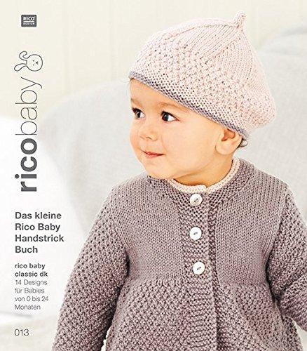 Buch 13 rico baby classic dk Das kleine Rico Baby Handstrick Buch: 14 Designs für Babies von 0 bis 24 Monate -