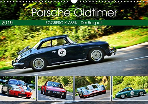 Porsche Oldtimer - EGGBERG KLASSIK - Der Berg ruft (Wandkalender 2019 DIN A3 quer): Der legendäre deutsche Sportwagen am Berg (Monatskalender, 14 Seiten ) (CALVENDO Mobilitaet)