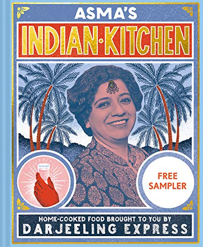 Asma's Indian Kitchen (Sampler): Home-cooked food brought to you by Darjeeling Express
