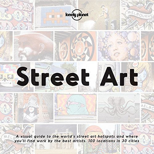 Lonely Planet Street Art (ANGLAIS) par Lonely Planet LONELY PLANET