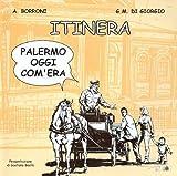 Cover of: Itinera. Palermo oggi com'era. | BORRONI A. - DI GIORGIO G. M. -