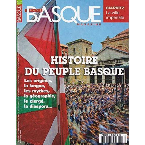 Histoire du peuple basque, les origines, la langue, les mythes, la géographie, le clergé, la diaspora, etc