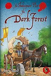 Shakespeare Plot Vol. 2: The Dark Forest (The Shakespeare Plot)