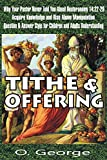 Tithe and Offering: Q & A Style for Children and Adults Understanding; Why Your Pastor Never Told You about Deutronomy 14:22-29