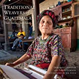 Traditional Weavers of Guatemala: Their Stories, Their Lives by Deborah Chandler (2015-09-01)