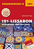 101 Lissabon - Reiseführer von Iwanowski: Geheimtipps- und Top-Ziele (Iwanowski's 101)
