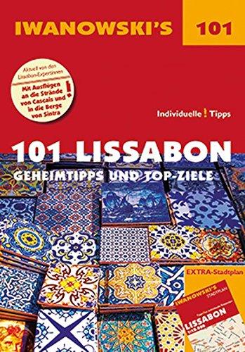 101 Lissabon - Reiseführer von Iwanowski: Geheimtipps- und Top-Ziele (Iwanowski\'s 101)