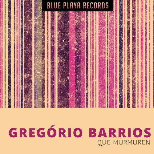 Que Murmuren de Gregório Barrios en Amazon Music - Amazon.es