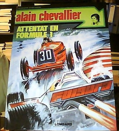 Attentat en formule 1 +un : Une histoire du journal Tintin (Alain Chevallier)
