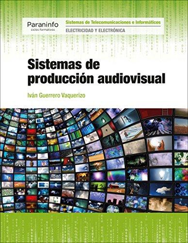Sistemas de producción audiovisual por IVÁN GUERRERO VAQUERIZO