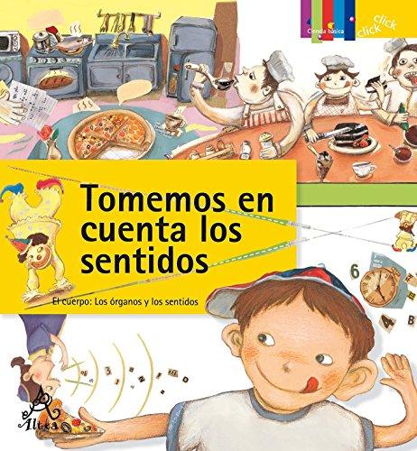 Tomemos En Cuenta Los Sentidos / Let's Talk about the Senses (Coleccion Click Click: Ciencia Basica)