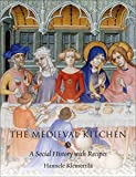 The Medieval Kitchen: A Social History with Recipes by Hannele Klemetilla (7-Jun-2012) Hardcover